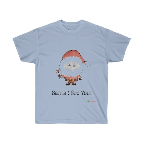 T-Shirt | Santa I See You Unisex Ultra Cotton Tee | Christmas Apparel | All For Xmas