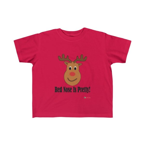 Toddler T-Shirt   Red Nose Is Pretty   Many Colors   Christmas Apparel   All For Xmas
