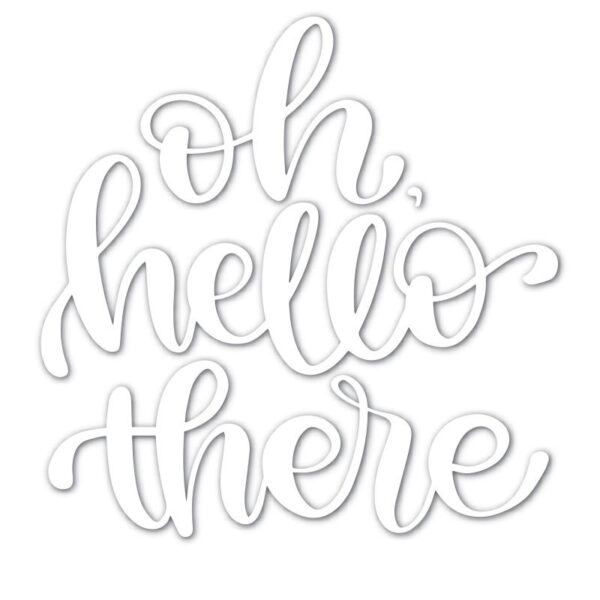 Oh Hello There Metal Cutting Die | DIY Scrapbooking | All For Xmas